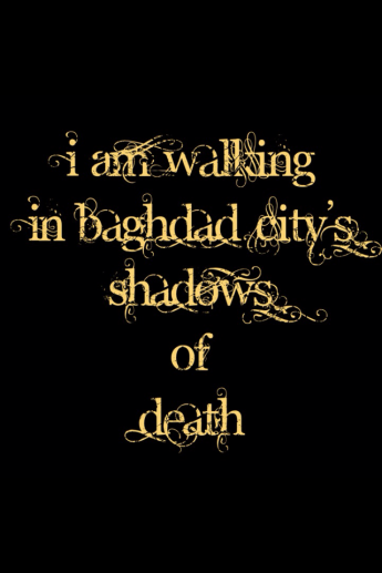 I am walking in Baghdad city's shadows of death